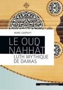 Le oud Nahhât, luth mythique de Damas Marc LOOPUYT laflutedepan.com