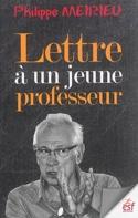 Lettre à un jeune professeur - Philippe MEIRIEU - laflutedepan.com