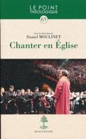 Chanter en Eglise - MOULINET Daniel (dir.) - Livre - laflutedepan.com