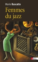 Femmes du jazz : musicalités, féminités, marginalisations - laflutedepan.com