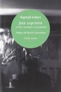 Jazz supreme : initiés, mystiques et prophètes - laflutedepan.com