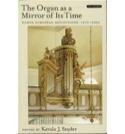 The organ as a mirror of its time : north European reflections, 1610-2000 - laflutedepan.com