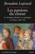 Les passions du choeur Bernadette LESPINARD Livre laflutedepan.com