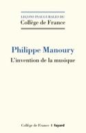 L'invention de la musique Philippe MANOURY Livre laflutedepan.com