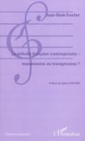 La mélodie française contemporaine : transmission ou transgression ? laflutedepan.com