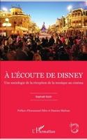 A l'écoute de Disney : une sociologie de la réception de la musique au cinéma laflutedepan.be
