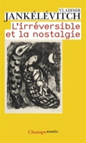 L'irréversible et la nostalgie - laflutedepan.com