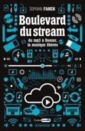 Boulevard du stream : du MP3 à Deezer, la musique libérée laflutedepan.com