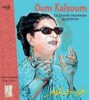 Oum Kalsoum, la grande chanteuse égyptienne laflutedepan.com
