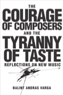 The courage of composers and the tyranny of taste - laflutedepan.com