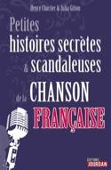 Petites histoires secrètes & scandaleuses de la chanson française - laflutedepan.com