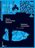 Trésors de la musique classique : partitions manuscrites : XVIIème-XXIème siècle - laflutedepan.com