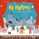 Be happy ! : mes plus belles comédies musicales laflutedepan.com