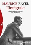 L'intégrale : correspondance (1895-1937), écrits et entretiens laflutedepan.com