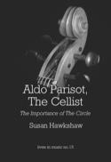 Aldo Parisot, the cellist Susan HAWKSHAW Livre laflutedepan.com