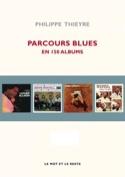 Parcours blues en 150 albums Philippe THIEYRE Livre laflutedepan.com