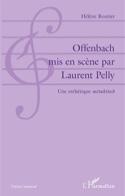 Offenbach mis en scène par Laurent Pelly : une esthétique métakitsch laflutedepan.com