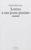 Lettres à une jeune pianiste Gidon KREMER Livre laflutedepan.com