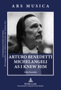 Arturo Benedetti Michelangeli as I knew him laflutedepan.com