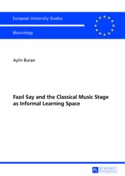 Fazil Say and the classical music stage as informal learning space laflutedepan.com