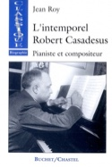 L'intemporel Robert Casadesus : pianiste et compositeur laflutedepan.com