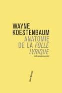Anatomie de la Folle lyrique Wayne KOESTENBAUM Livre laflutedepan.com