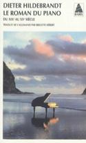 Le roman du piano : du XIXe et au XXe siècle laflutedepan.com