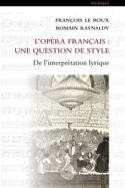 L'opéra français : une question de style - De l'interprétation lyrique laflutedepan.com