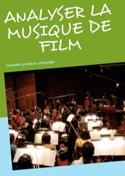 Analyser la musique de film méthodes, pratiques, pédagogie - laflutedepan.com
