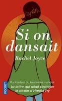 Si on dansait Rachel JOYCE Livre Les Arts - laflutedepan.com