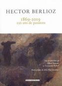 Hector Berlioz : 1869-2019 : 150 ans de passions laflutedepan.com