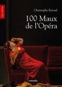 100 maux de l'Opéra Christophe RIZOUD Livre laflutedepan.com