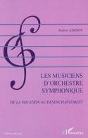 Les musiciens d'orchestre symphonique : de la vocation au désenchantement - laflutedepan.com