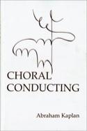 Choral conducting Abraham KAPLAN Livre laflutedepan.com