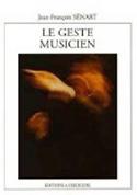 Le geste musicien - SÉNART Jean-François - Livre - laflutedepan.com