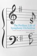 The perilous life of symphony orchestras - laflutedepan.com