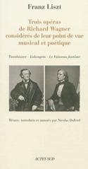 Trois opéras de Richard Wagner considérés de leur point de vue musical et poétiq laflutedepan.com