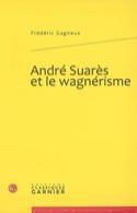 André Suarès et le wagnérisme Frédéric Gagneux Livre laflutedepan.com