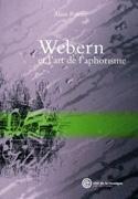 Webern et l'art de l'aphorisme Alain POIRIER Livre laflutedepan.com