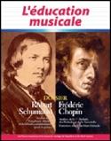 L'éducation musicale n° 567 : Dossier sur Robert Schumann et Frédéric Chopin - laflutedepan.com