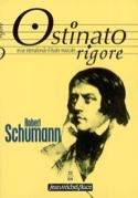 Ostinato rigore, n° 22 Robert Schumann - Revue - laflutedepan.com