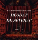 Déodat de Séverac (1872-1921) : musicien du soleil méditerranéen - laflutedepan.com