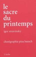 Le sacre du printemps / Das Frühlingsopfer / The rite of spring - laflutedepan.com