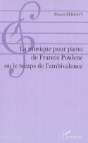 La musique pour piano de Francis Poulenc ou le temps de l'ambivalence - laflutedepan.com