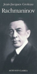 Rachmaninov GROLEAU Jean-Jacques Livre Les Hommes - laflutedepan.com