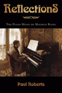 Reflections : the piano music of Maurice Ravel laflutedepan.com