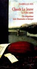 Claude le Jeune (V. 1530-1600) : un compositeur entre Renaissance et Baroque - laflutedepan.com