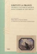 Liszt et la France : musique, culture et société dans l'Europe du XIXe siècle laflutedepan.com