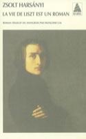 La vie de Liszt est un roman Zsolt HARSANYI Livre laflutedepan.com