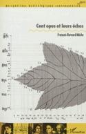 Cent opus et leurs échos François-Bernard MÂCHE Livre laflutedepan.com